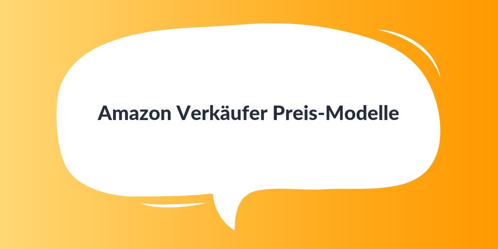 Amazon Verkäufer Preis-Modelle