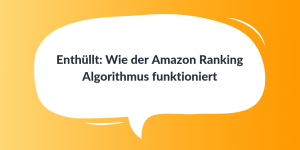 Wie der Amazon Ranking Algorithmus funktioniert
