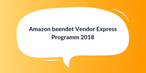 Amazon beendet Vendor Express Programm