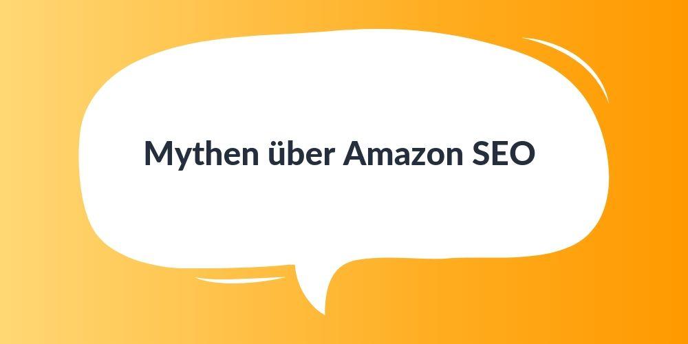 Mythen über Amazon SEO