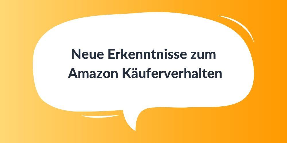 Neue Erkenntnisse zum Amazon Käuferverhalten