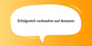 Erfolgreich verkaufen auf Amazon