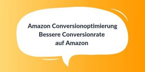 Amazon Conversionoptimierung Conversionrate