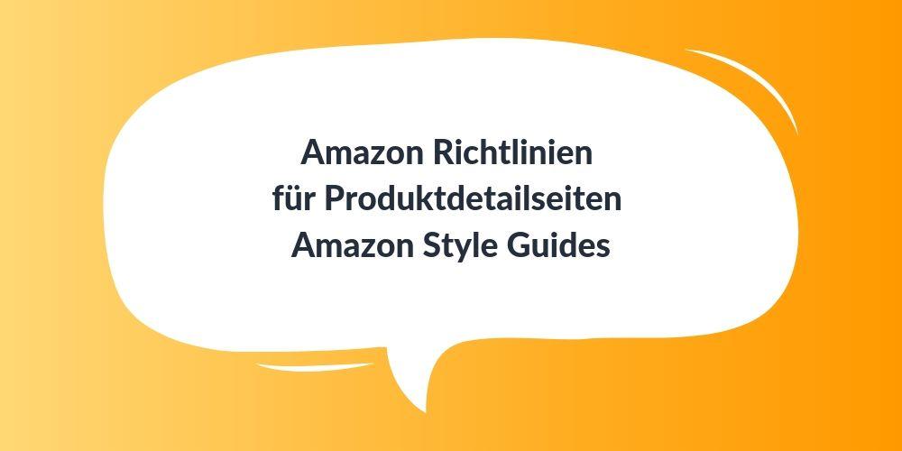 Amazon Richtlinien für Produktdetailseiten – Amazon Style Guides