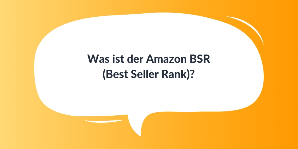 Was ist der Amazon BSR (Best Seller Rank)?