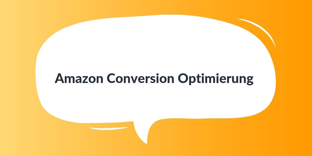 Amazon Conversion Optimierung