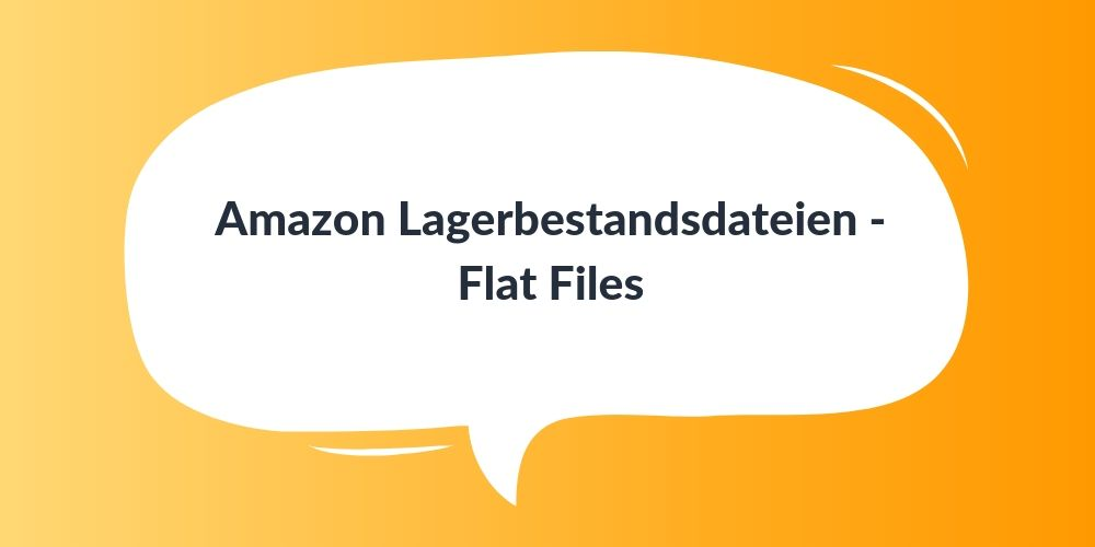 Amazon Lagerbestandsdateien – Flat Files