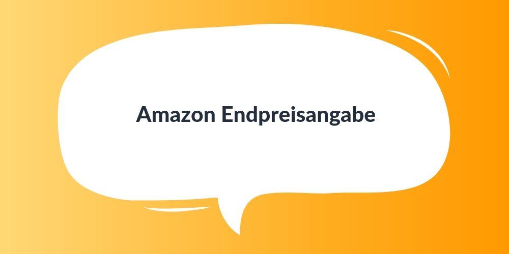 Amazon Endpreisangabe