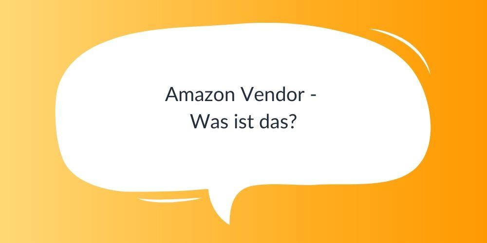Amazon Vendor – Was ist das?