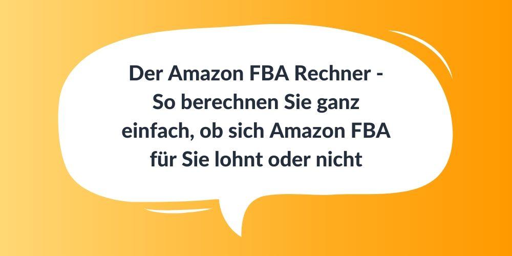 Der Amazon FBA Rechner – So berechnen Sie ganz einfach, ob sich Amazon FBA für Sie lohnt oder nicht