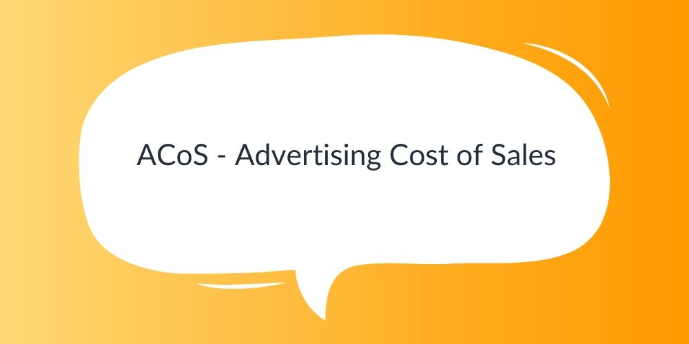 ACoS – Advertising Cost of Sales