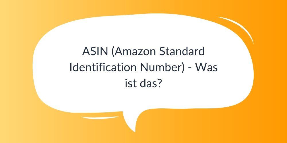 ASIN (Amazon Standard Identification Number) – Was ist das?