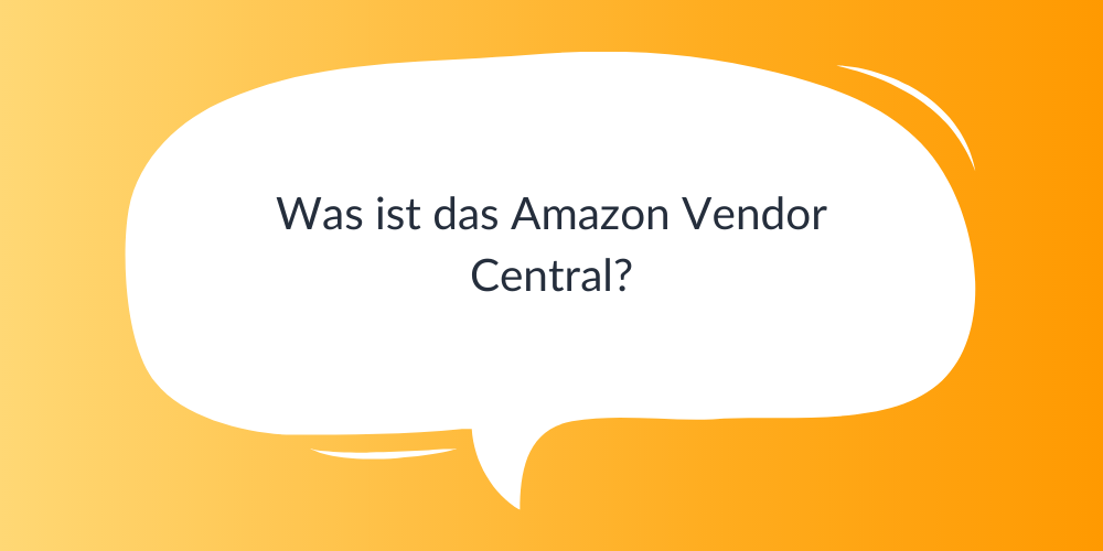 Was ist das Amazon Vendor Central?