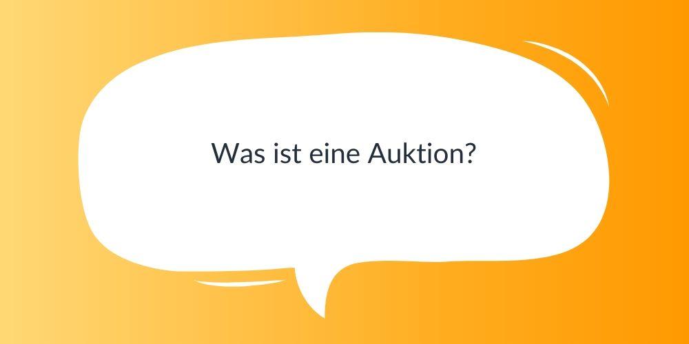 Was ist eine Auktion?