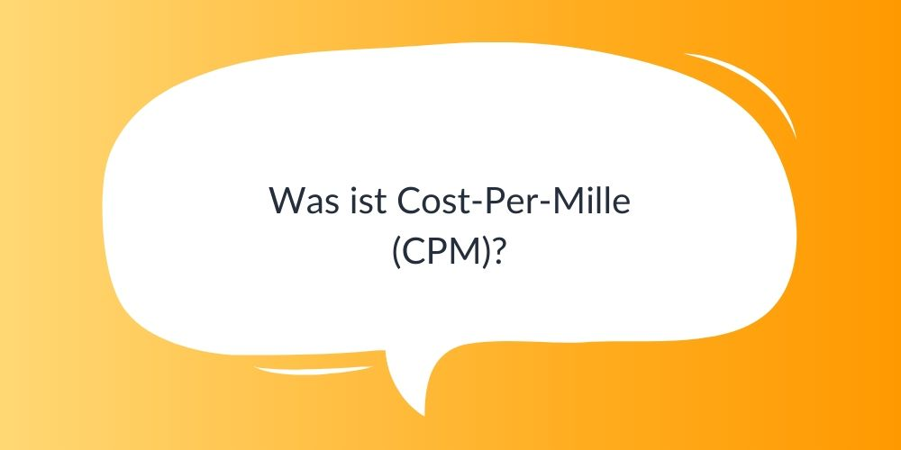 Was ist Cost-Per-Mille (CPM)?