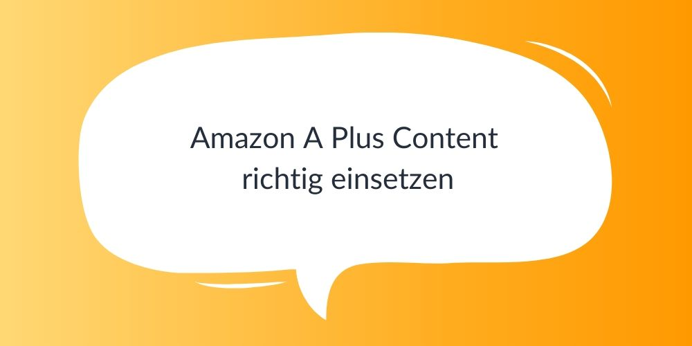 Amazon A Plus Content richtig einsetzen