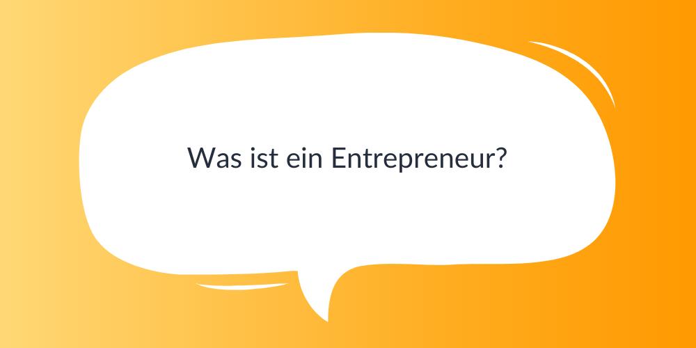 Was ist ein Entreprenuer?
