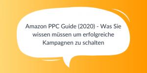 Amazon PPC Guide (2020) - Was Sie wissen müssen um erfolgreiche Kampagnen zu schalten