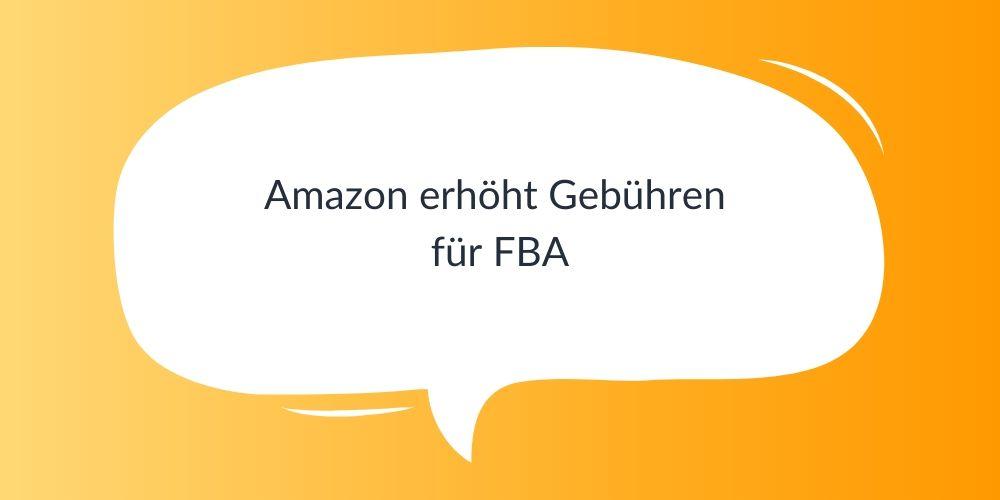 Amazon erhöht Gebühren für FBA