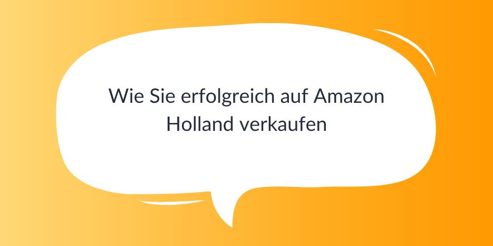 Wie Sie erfolgreich auf Amazon Holland verkaufen