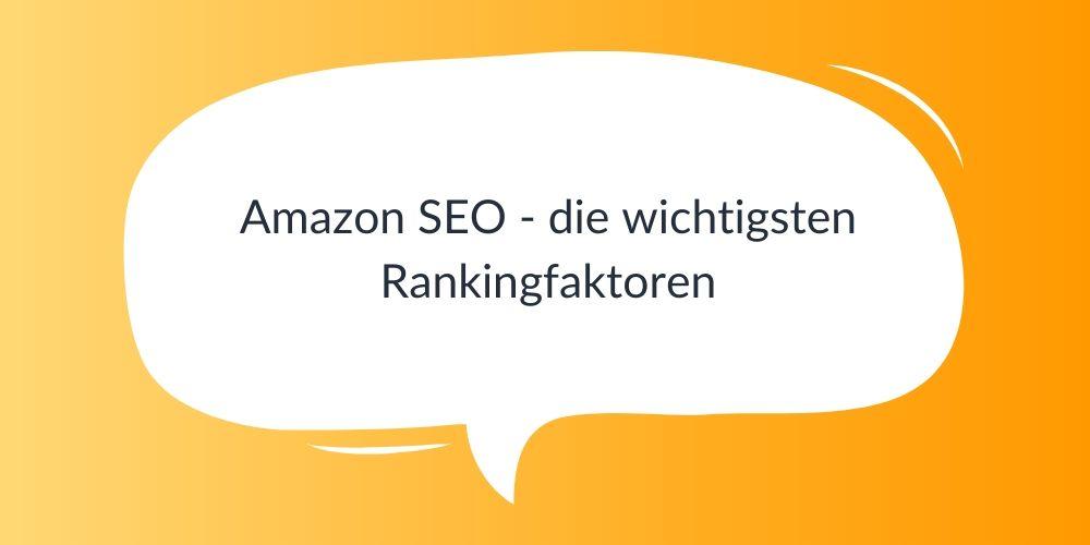Amazon SEO – die wichtigsten Rankingfaktoren