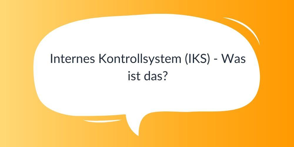 Internes Kontrollsystem (IKS) – Was ist das?