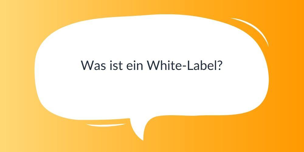 Was ist ein White-Label?