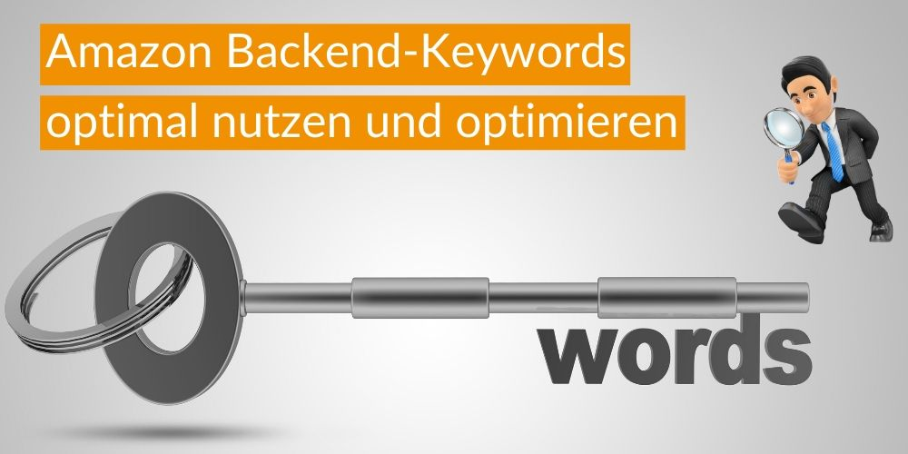 Amazon Backend-Keywords optimal nutzen und optimieren