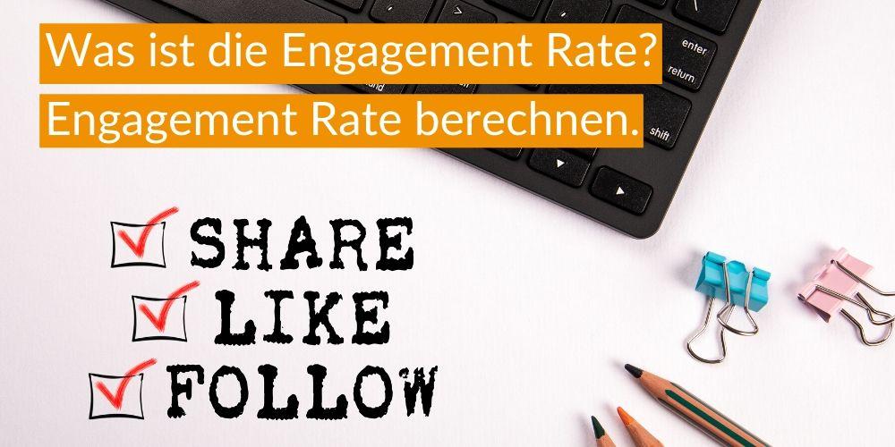 Was ist die Engagement Rate? Engagement Rate berechnen.