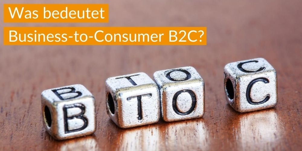Was bedeutet Business-to-Consumer B2C?