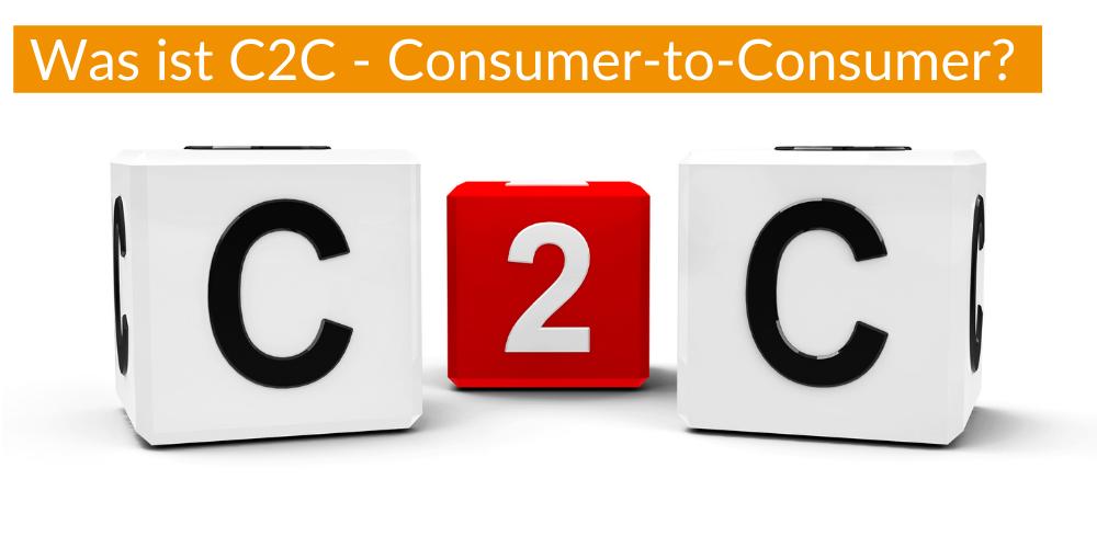 Was ist C2C – Consumer-to-Consumer?