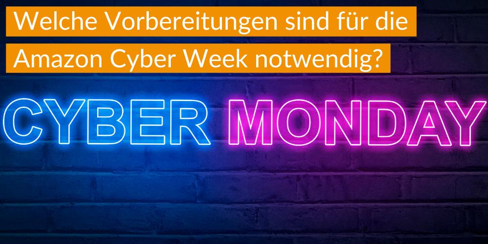 Welche Vorbereitungen sind für die Amazon Cyber Week notwendig?