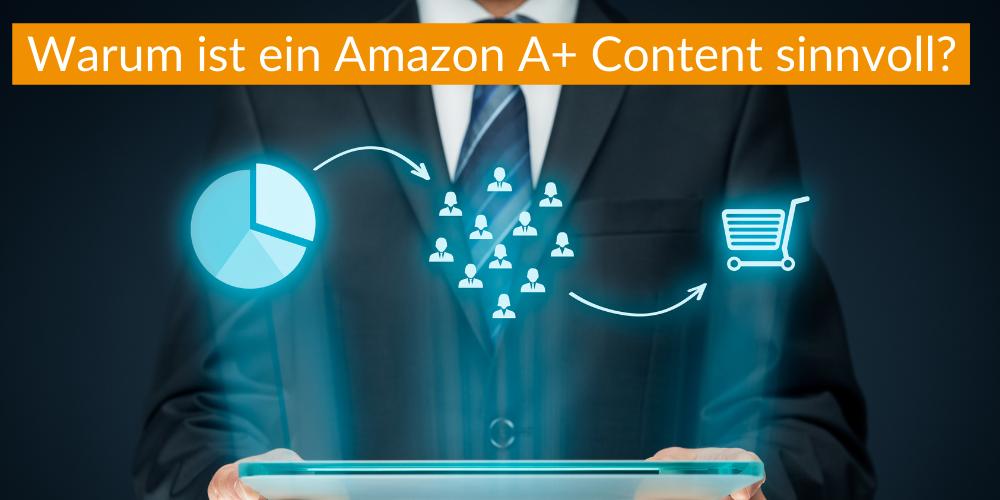 Warum ist ein Amazon A+ Content sinnvoll?