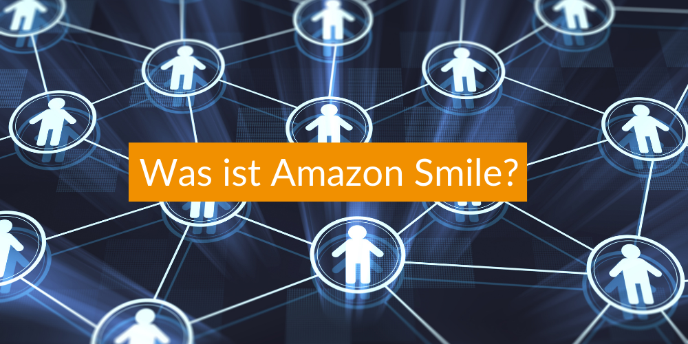 Was ist Amazon Smile?