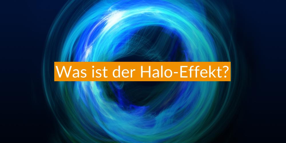 Was ist der Halo-Effekt?