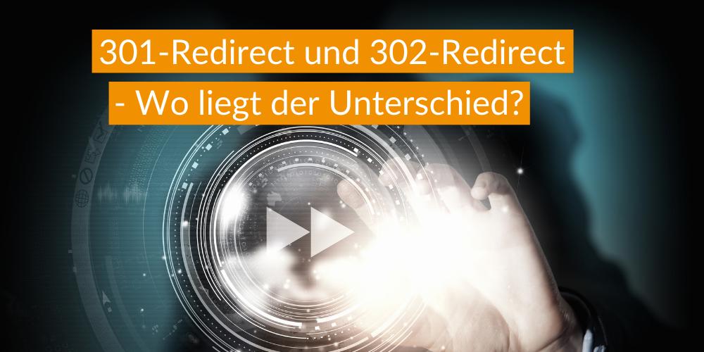 301-Redirect und 302-Redirect – Wo liegt der Unterschied?
