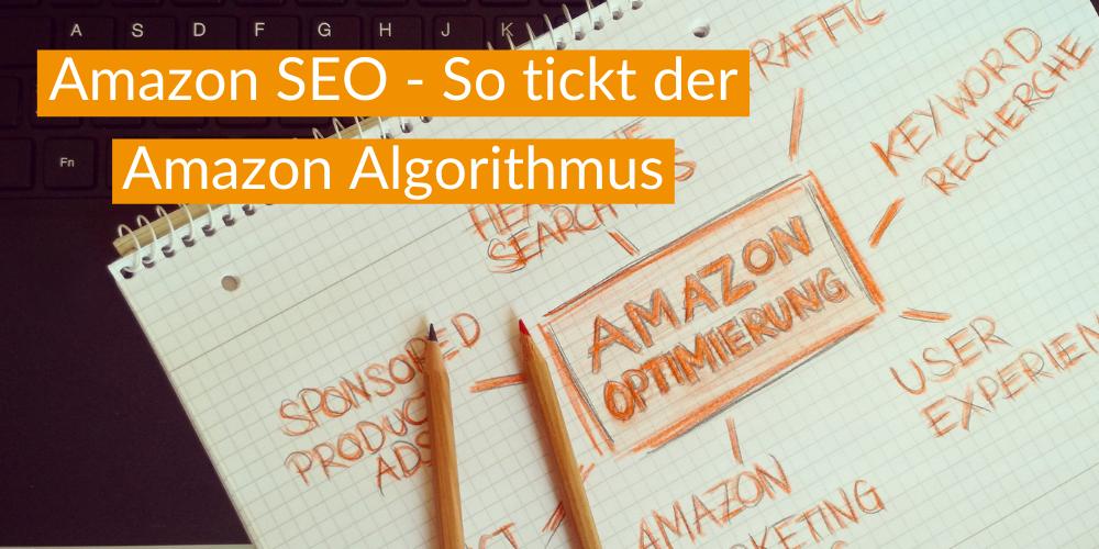 Amazon SEO – So tickt der Amazon Algorithmus