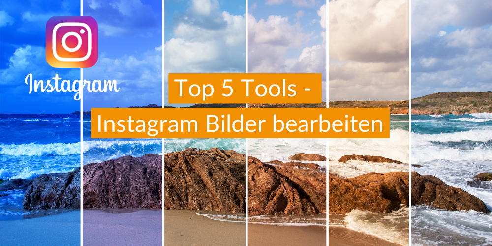 Top 5 Tools – Instagram Bilder bearbeiten