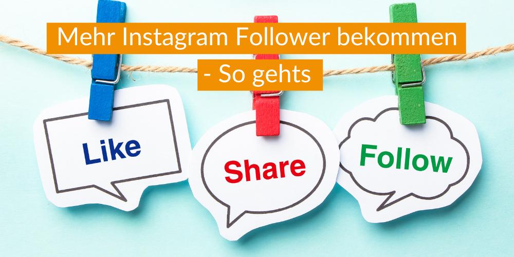 Mehr Instagram Follower bekommen – So gehts