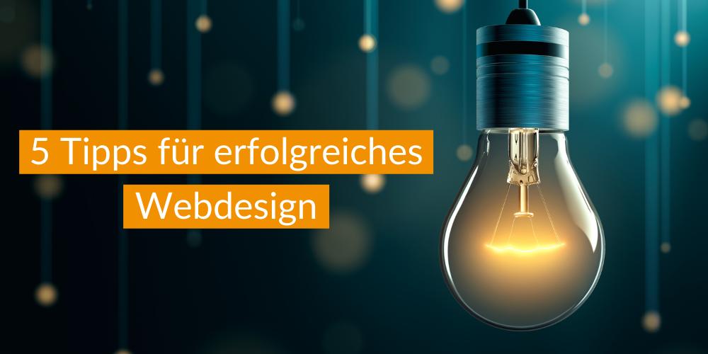 5 Tipps für erfolgreiches Webdesign